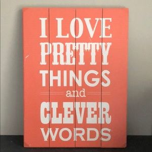 Pretty Things and Clever Words Sign Orange 16x12
